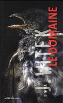 Couverture du livre « Le domaine » de Jo Witek aux éditions Actes Sud Junior