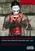 Couverture du livre « Anthologie du black metal t.1 » de Alexandre Guudrath aux éditions Camion Blanc