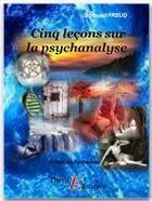 Couverture du livre « Cinq leçons sur la psychanalyse » de Sigmund Freud aux éditions Thriller Editions