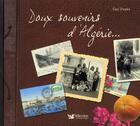 Couverture du livre « Doux souvenirs d'Algérie... » de Guy Dugas aux éditions Selection Du Reader's Digest