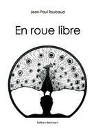 Couverture du livre « En roue libre » de Jean-Paul Roubaud aux éditions Benevent