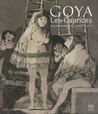 Couverture du livre « Goya, les caprices 1799 » de Collectif aux éditions Somogy