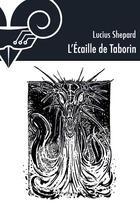 Couverture du livre « L'écaille de Taborin » de Lucius Shepard aux éditions Le Belial