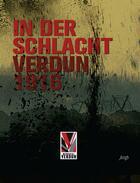 Couverture du livre « In der Schlacht ; Verdun 1916 » de Collectif aux éditions Nouvelles Editions Jm Place