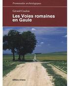 Couverture du livre « Les voies romaines en Gaule » de Gerard Coulon aux éditions Errance