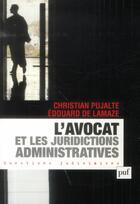 Couverture du livre « L'avocat et les juridictions administratives » de Christian Pujalte et Edouard De Lamaze aux éditions Puf