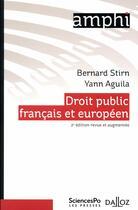 Couverture du livre « Droit public français et européen (2e édition) » de Bernard Stirn et Yann Aguila aux éditions Dalloz