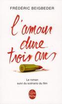 Couverture du livre « L'amour dure trois ans » de Frederic Beigbeder aux éditions Lgf