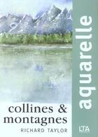 Couverture du livre « Aquarelle ; Collines Et Montagnes » de Richard Taylor aux éditions Le Temps Apprivoise