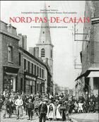 Couverture du livre « Le Nord-Pas-de-Calais à travers la carte postale ancienne » de Jean-Pascal Vanhove aux éditions Herve Chopin