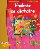 Couverture du livre « Paulette se déchaîne » de Anne-Claire Leveque et Anne-Sophie Tschiegg aux éditions Belin