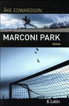 Couverture du livre « Marconi park » de Ake Edwardson aux éditions Lattes