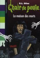 Couverture du livre « Chair de poule t.6 ; la maison des morts » de Stine Rl aux éditions Bayard Jeunesse