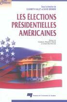 Couverture du livre « Les élections présidentielles américaines » de David Grondin et Elisabeth Vallet aux éditions Pu De Quebec