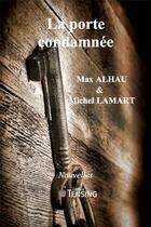 Couverture du livre « La porte condamnée » de Michel Lamart et Max Alhau aux éditions Tensing