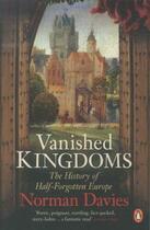 Couverture du livre « VANISHED KINGDOMS: THE HISTORY OF HALF-FORGOTTEN EUROPE » de Norman Davies aux éditions Adult Pbs