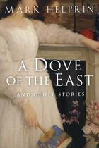 Couverture du livre « A Dove of the East » de Mark Helprin aux éditions Houghton Mifflin Harcourt