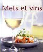 Couverture du livre « Mets et vins » de Gerard Guicheteau aux éditions Hachette Pratique