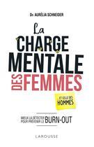 Couverture du livre « La charge mentale des femmes » de Aurelia Schneider aux éditions Larousse