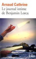 Couverture du livre « Le journal intime de Benjamin Lorca » de Arnaud Cathrine aux éditions Gallimard