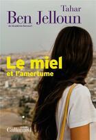Couverture du livre « Le miel et l'amertume » de Tahar Ben Jelloun aux éditions Gallimard