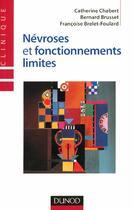 Couverture du livre « Nevroses et fonctionnements limites - 2eme edition » de Bernard Brusset aux éditions Dunod