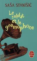Couverture du livre « Le soldat et le gramophone » de Sasa Stanisic aux éditions Lgf
