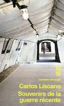 Couverture du livre « Souvenirs de la guerre récente » de Carlos Liscano aux éditions 10/18