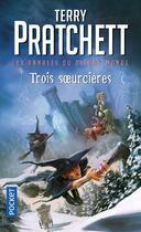 Couverture du livre « Les annales du Disque-monde T.6 ; trois soeurcières » de Terry Pratchett aux éditions Pocket