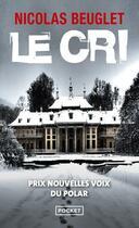 Couverture du livre « Le cri » de Nicolas Beuglet aux éditions Pocket