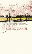 Couverture du livre « Le secret le mieux gardé » de Jean Bouchart D'Orval aux éditions Almora