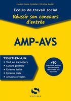 Couverture du livre « Réussir son concours d'entrée AMP-AVS » de Frederic-Xavier Corbellari et Christine Moutery aux éditions Setes