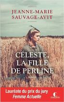 Couverture du livre « Céleste, la fille de Perline » de Jeanne-Marie Sauvage Avit aux éditions Charleston