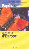Couverture du livre « Papillons communs d'Europe » de Roland Gerstmeier aux éditions Vigot