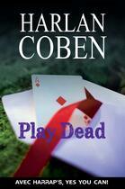Couverture du livre « Play dead » de Harlan Coben aux éditions Larousse
