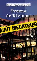 Couverture du livre « Yvonne de Divonne » de Jean-Francois Pre aux éditions 12-21