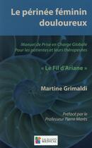 Couverture du livre « Le périnée féminin douloureux ; manuel de prise en charge globale pour les patientes et leurs thérapeutes ;
