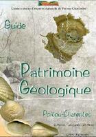 Couverture du livre « Guide géologique du Poitou-Charentes » de Didier Poncet et Jean-Pierre Sardin et Jean-Philippe Minier aux éditions Geste