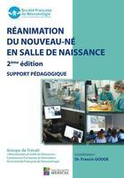 Couverture du livre « Réanimation du nouveau-né en salle de naissance (2e édition) » de Francis Godde aux éditions Sauramps Medical