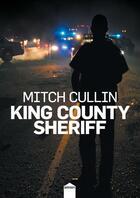 Couverture du livre « King County Sheriff » de Mitch Cullin aux éditions Inculte