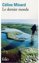 Couverture du livre « Le dernier monde » de Celine Minard aux éditions Gallimard
