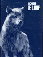 Couverture du livre « Le loup » de Jean-Marc Rochette aux éditions Casterman