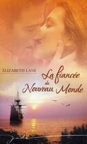 Couverture du livre « La fiancée du nouveau monde » de Elizabeth Lane aux éditions Harlequin