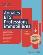 Couverture du livre « Annales BTS professions immobilières ; les annales 2019, 2018 et 2017 pour vous entraîner » de Collectif et Patrice Battistini aux éditions Gualino