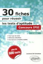 Couverture du livre « 30 fiches pour réussir les tests d'aptitude ; concours IFSI (2e édition) » de Laurence De Conceicao aux éditions Ellipses
