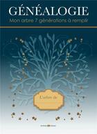 Couverture du livre « Généalogie : mon arbre 7 générations à remplir » de Marie-Odile Mergnac aux éditions Archives Et Culture