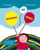 Couverture du livre « Maman et papa » de Francoise De Guibert et Vincent Bourgeau aux éditions Le Baron Perche