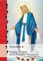 Couverture du livre « Neuvaine à Notre-Dame de la Médaille Miraculeuse » de Collectif aux éditions R.a. Image