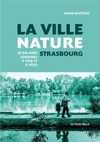Couverture du livre « Strasbourg, la ville nature » de Marie Hoffsess aux éditions La Nuee Bleue