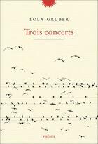 Couverture du livre « Trois concerts » de Lola Gruber aux éditions Phebus